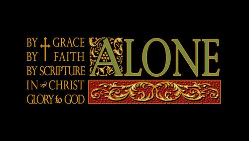 five solas and faith alone