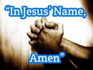 in Jesus name amen