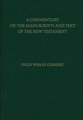 Philip Comfort Commentary on Manuscripts