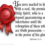 Ephesians 1:13b-14 – Sealing by the Holy Spirit