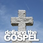 What is the Definition of the Gospel?