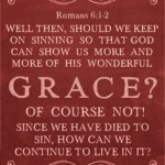Romans 6:1 is the Litmus Test for Grace