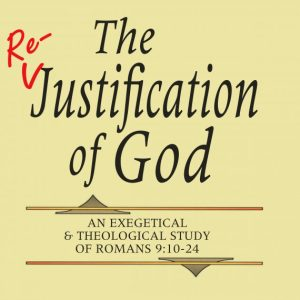 Romans 9 re-justification of god