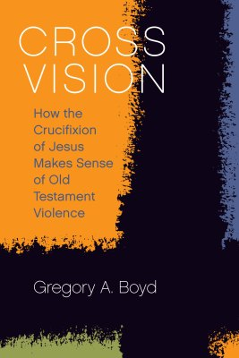 Cross Vision Greg Boyd