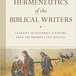 """The Hermeneutics of the Biblical Writers"" by Abner Chou"