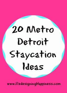 20 metro detroit Staycation ideas