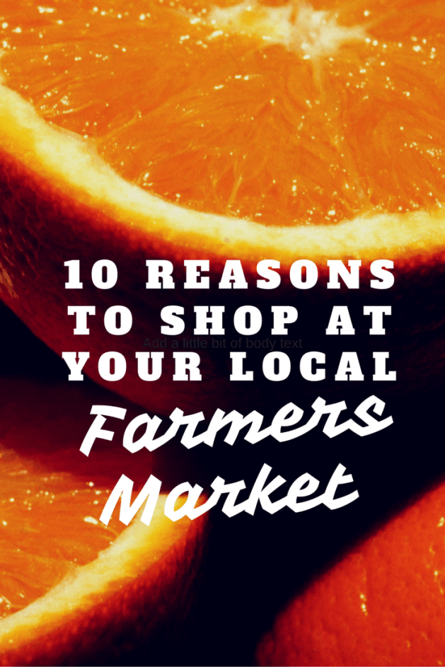 10 reasons to shop at your local farmers market