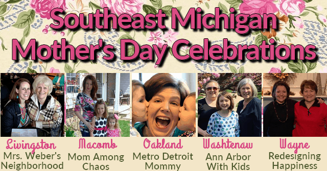 Southeast Michigan Mother's Day Celebrations 2019