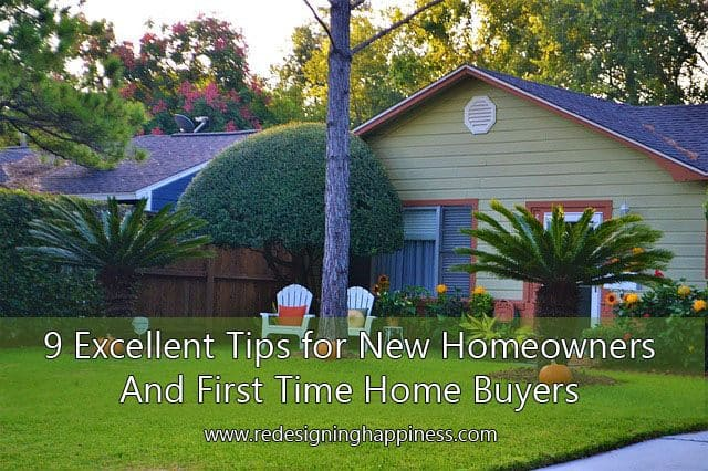 9 Excellent Tips for New Homeowners and First-Time Home Buyers