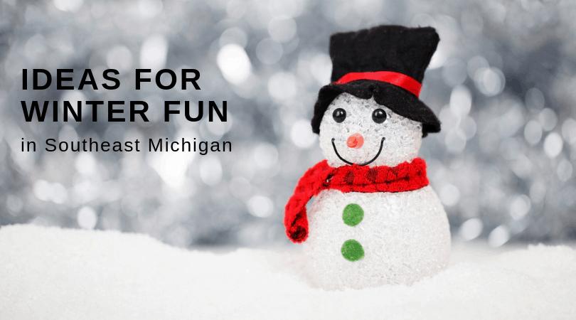 Ideas for Winter Fun in Southeast Michigan
