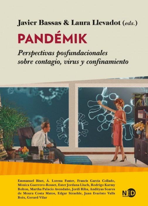 Novedades en NED Editorial: «Pandémik», de Laura Llevadot y Javier Bassas (eds.) y «Crisis permanente», de Jordi Riba
