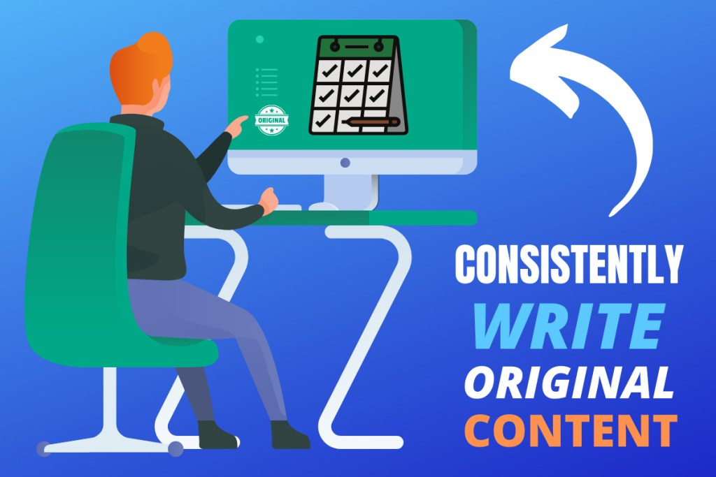 Best Blogging Tips For Beginners - Consistently Write Original Content