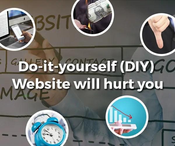 Do-It-Yourself (DIY) Website will hurt you