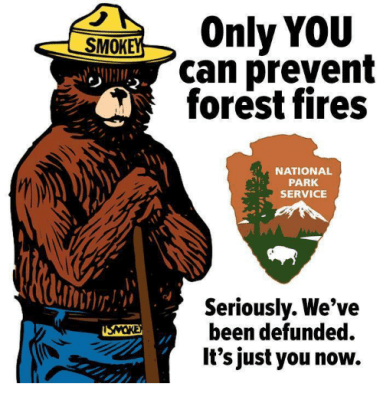 only you can prevent forest fires - seriously, we've been defunded. It's all on you now.