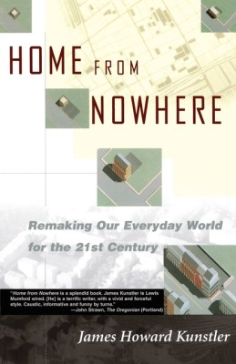 James Howard Kunstler: Home from Nowhere