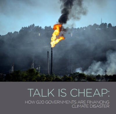 talk is cheap - G20 funding climate disaster via fossil fuels