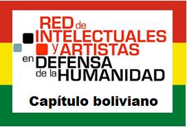 Pronunciamiento del capítulo boliviano de la Red de Intelectuales, Artistas y Movimientos Sociales en Defensa de la Humanidad
