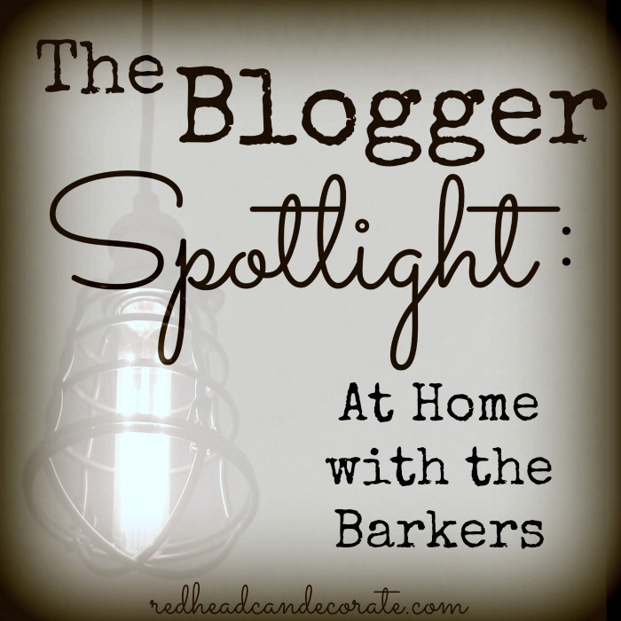The Blogger Spotlight At Home with the Barkers
