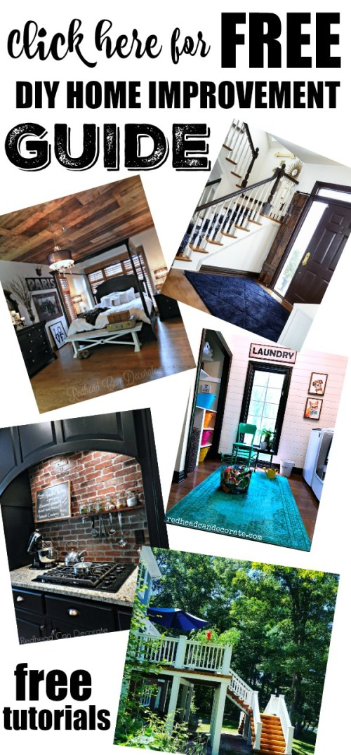 Click here for this free DIY home improvement guide (tutorials included) provided by popular DIY home decorating blogger Julie Fiato from redheadcandecorate.com.