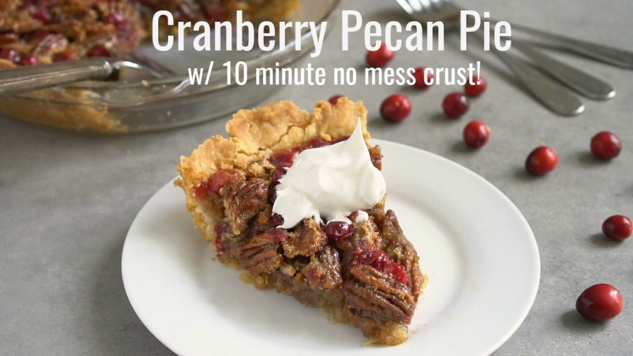 CRANBERRY PEACAN PIE w/ 10 MINUTE NO MESS PIE CRUST (USE FOR ANY 1 CRUST PIE)