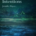 Intricate Intentions, Jennifer Rayes