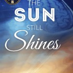 The Sun Still Shines: How a Brain Tumor Helped Me See the Light, Jodi Orgill Brown