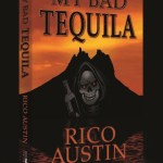 My Bad Tequila, Rico Austin