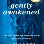 Gently Awakened, Sara Joseph