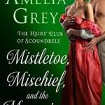 Mistletoe, Mischief, and the Marquis, Amelia Grey