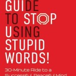 Smart Guide to Stop Using Stupid Words!, Andrew Kapur