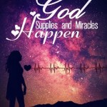 God Supplies And Miracles Happen, Amy Jane Sandberg