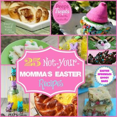 "25 ""Not your Moma's Easter Recipes"""