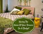Having The Home Of Your Dreams On A Budget Without Any Financial Nightmares #HowTo
