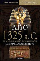 ano-1325-ac-el-ano-que-murio-tutankhamon-9788484837176