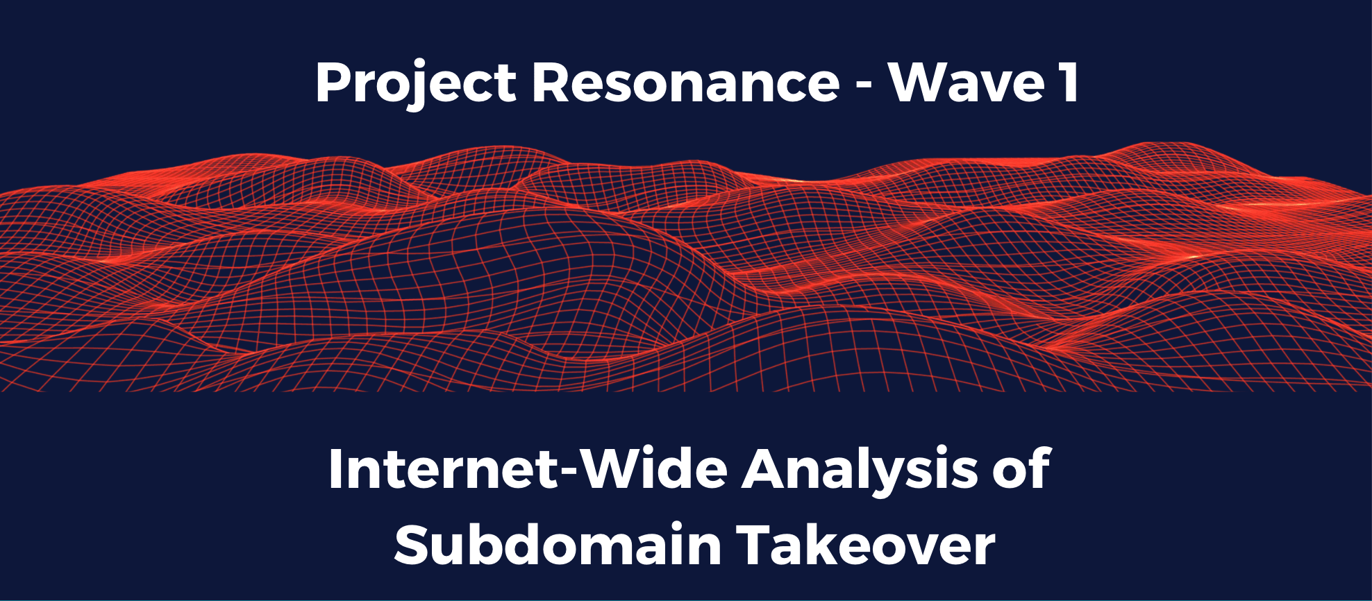 Project Resonance Wave 1: Internet-Wide Analysis of Subdomain Takeover