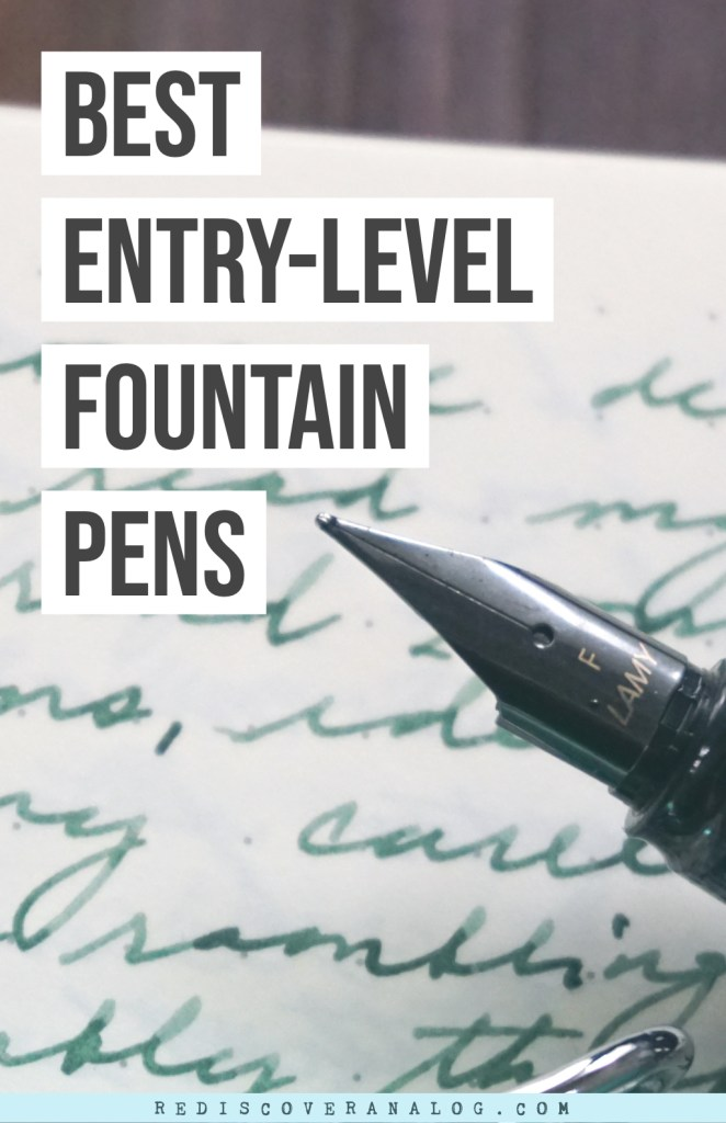 Best Fountain Pens for Beginners in 2019 — Rediscover Analog