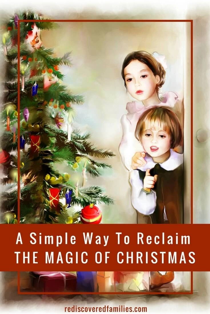 A Simple Way To Reclaim the Magic Of Christmas