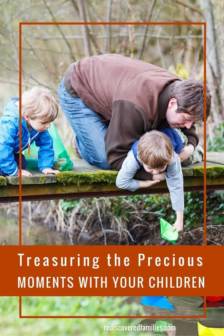 Treasuring the Precious Moments With Your Children