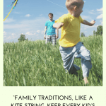 Family traditions for kids quote