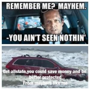 The RedJeepDorian - Remember Me Mayhem? You Ain't Seen Nothin Allstate Meme