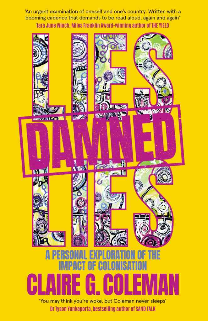 Yellow book cover with the title Lies Damned Lies by Claire G Coleman