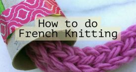 how to do french knitting, how to french knit, tomboy stitch tutorial, easy kids knitting projects, kids craft knitting