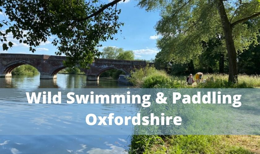 wild swimming Oxfordshire, paddling oxfordshire, padding with kids oxfordshire