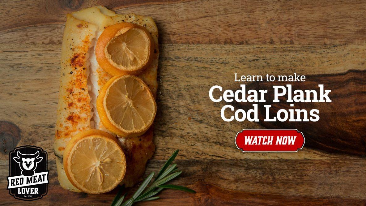 Cedar Plank Cod Loins