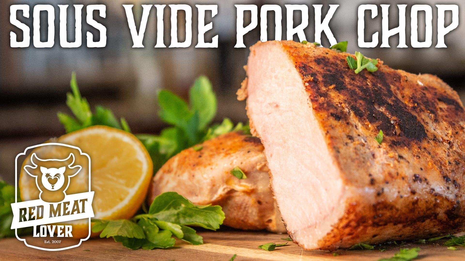 Sous Vide Pork Chop