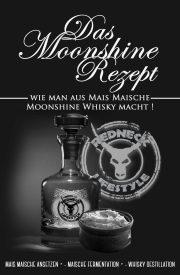 das moosnhine rezept mais maische ansetzen und whisky herstellen, moonshine whisky rezept