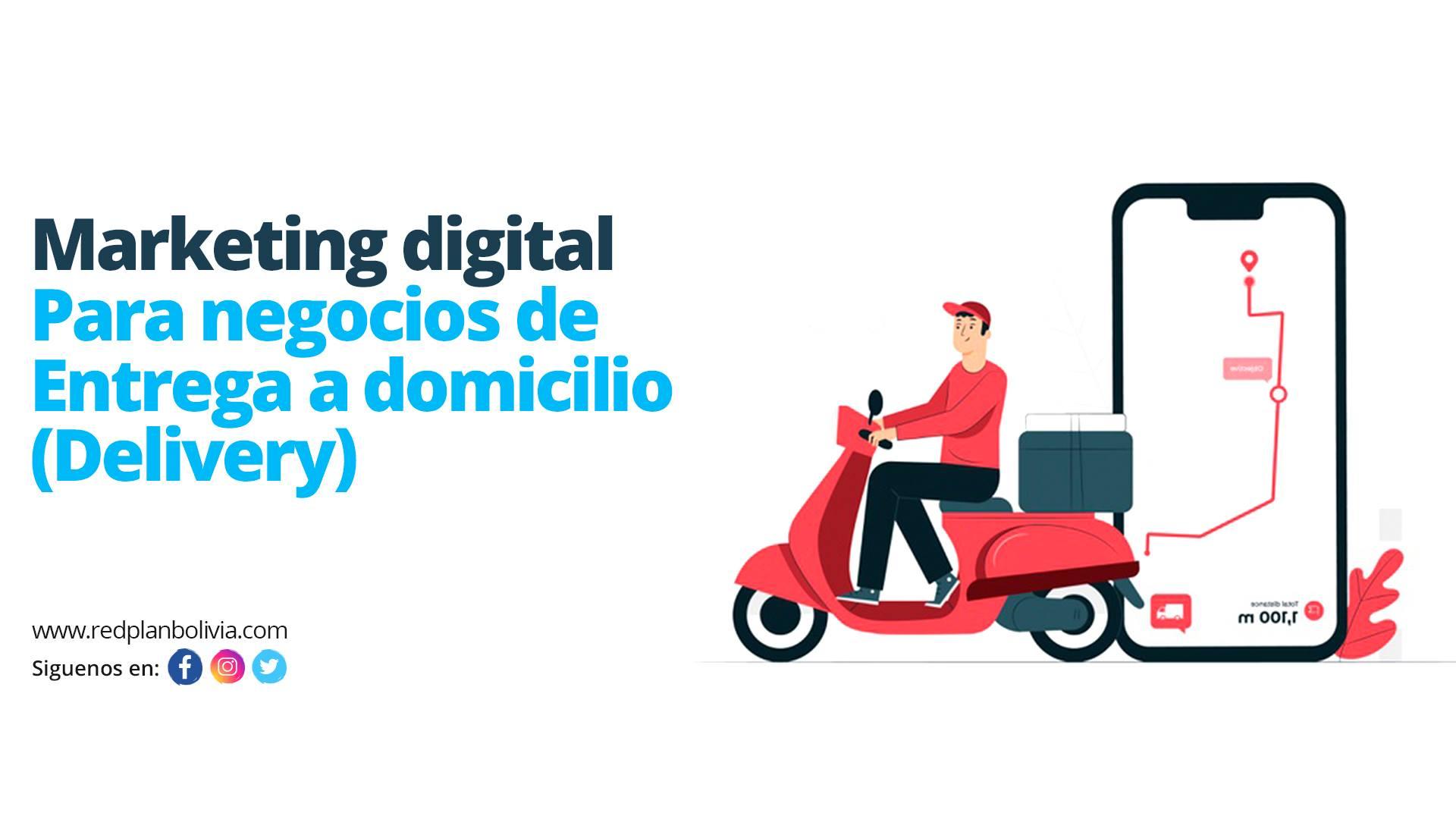 Estrategias de marketing digital para negocios de entrega a domicilio (Delivery)