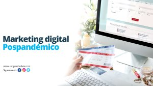 Estrategias de marketing digital pospandémico para negocios o empresas