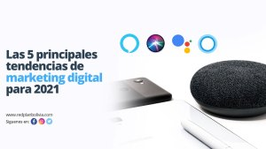 Las 5 principales tendencias de marketing digital para 2021