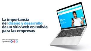 La Importancia del Diseño y Desarrollo de un Sitio Web en Bolivia Para las Empresas